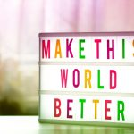 Motivation - Make this world better